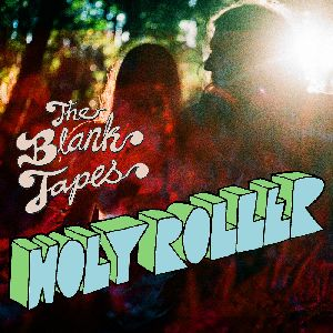 The Blank Tapes - Holy Roller